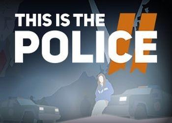 В компьютерной игре This Is the Police 2 будут тактические пошаговые бои